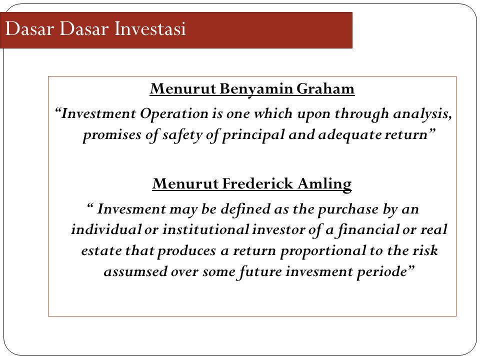 "Dasar Dasar Investasi Menurut Benyamin Graham ""Investment Operation is one which upon through analysis, promises of safety of principal and adequate r"