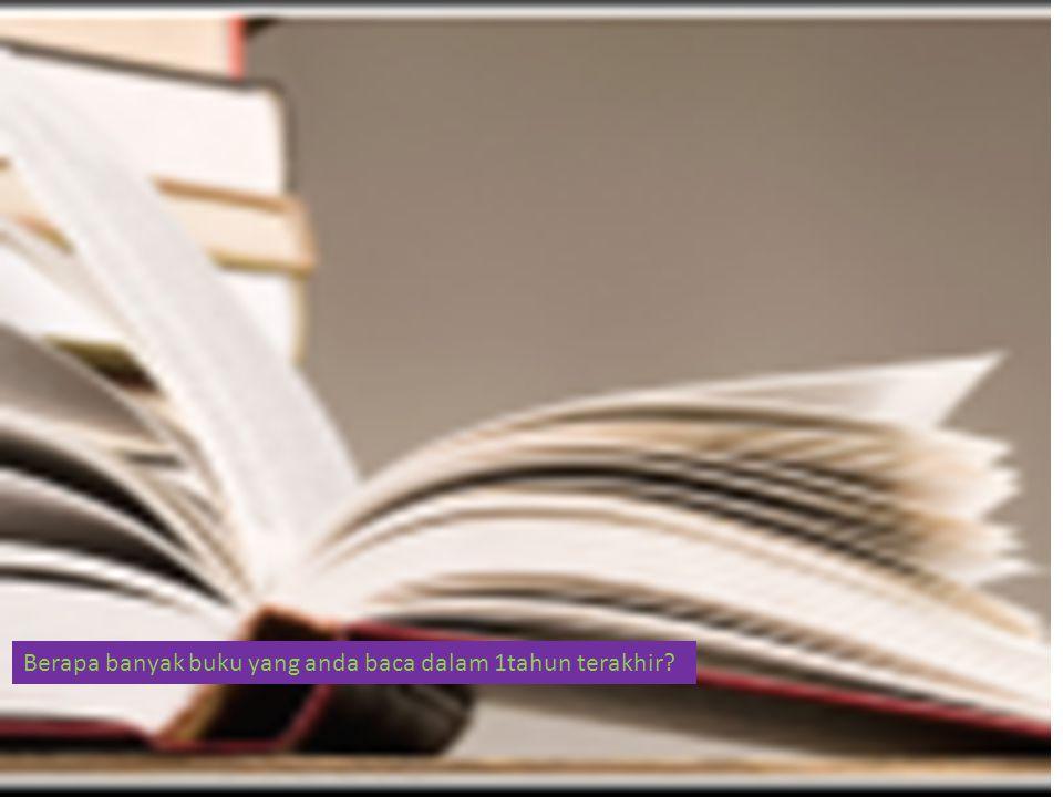 Berapa banyak buku yang anda baca dalam 1tahun terakhir?