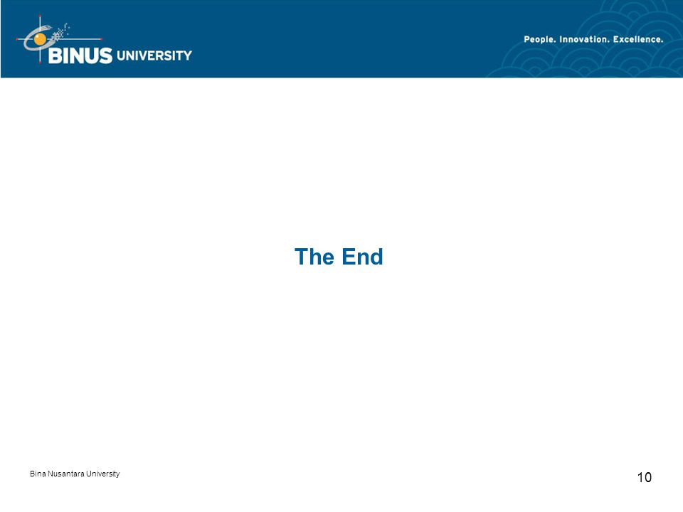 Bina Nusantara University 10 The End