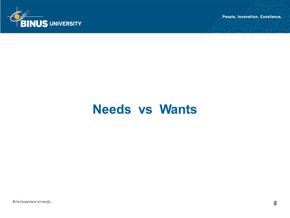 Bina Nusantara University 8 Needs vs Wants