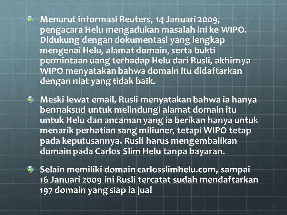 Menurut informasi Reuters, 14 Januari 2009, pengacara Helu mengadukan masalah ini ke WIPO. Didukung dengan dokumentasi yang lengkap mengenai Helu, ala