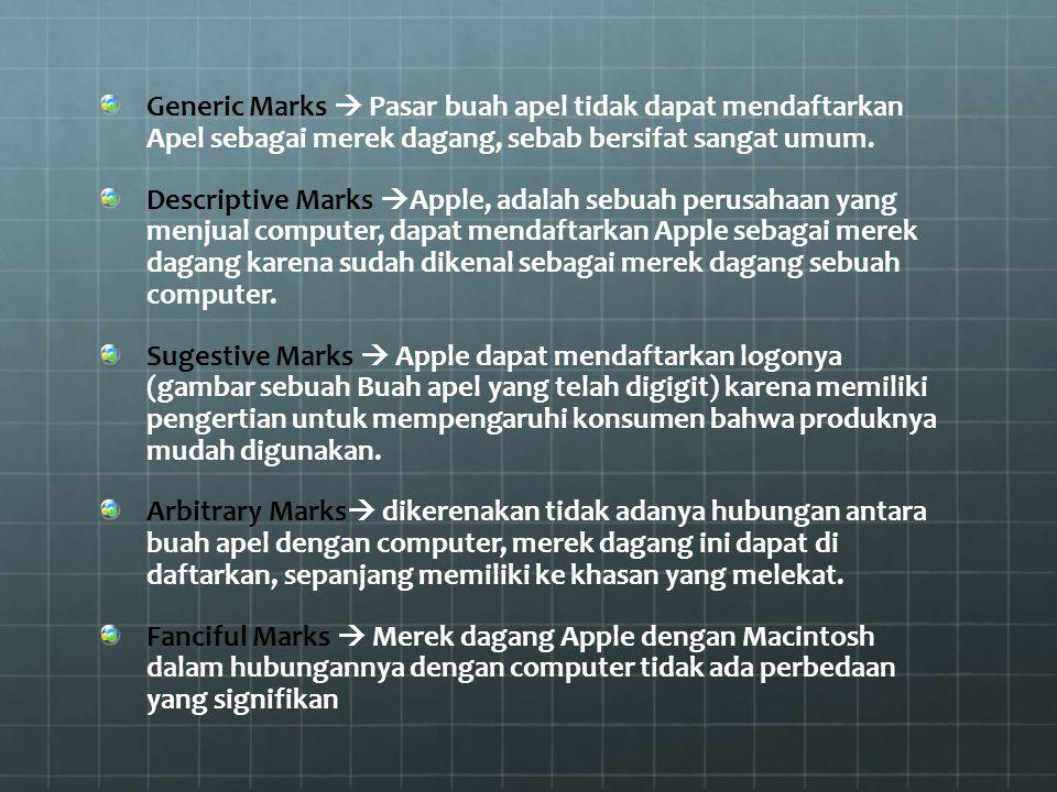 Generic Marks  Pasar buah apel tidak dapat mendaftarkan Apel sebagai merek dagang, sebab bersifat sangat umum. Descriptive Marks  Apple, adalah sebu