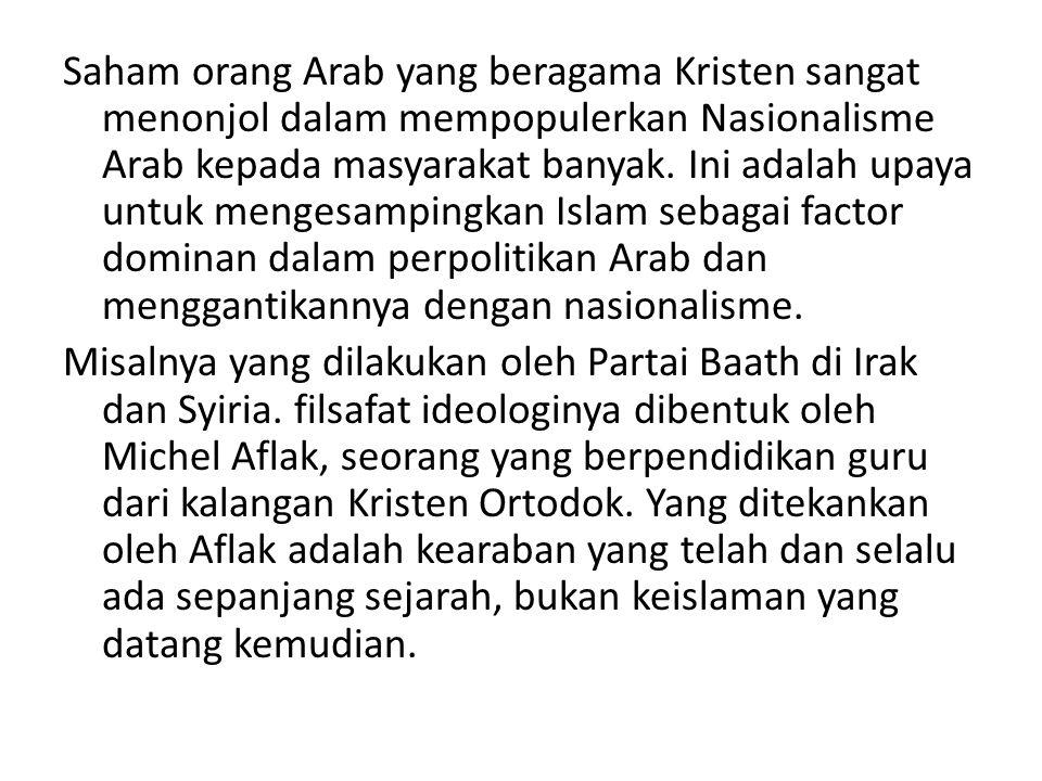 Saham orang Arab yang beragama Kristen sangat menonjol dalam mempopulerkan Nasionalisme Arab kepada masyarakat banyak. Ini adalah upaya untuk mengesam
