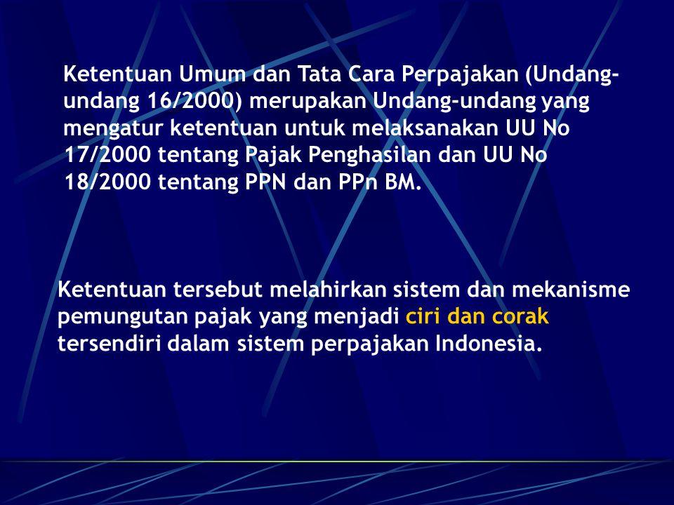 Ciri dan corak tersendiri tersebut adalah: 1.Pemungutan pajak berdasarkan UU Pajak Nasional merupakan perwujudan dari pengabdian & peran serta Wajib Pajak.