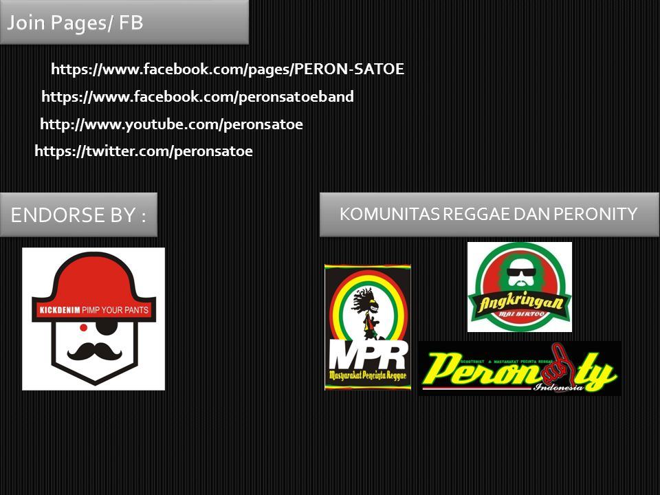 https://www.facebook.com/pages/PERON-SATOE https://www.facebook.com/peronsatoeband Join Pages/ FB ENDORSE BY : KOMUNITAS REGGAE DAN PERONITY http://www.youtube.com/peronsatoe https://twitter.com/peronsatoe