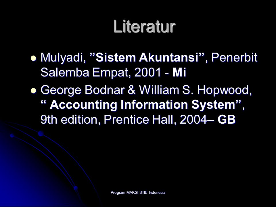 "Program MAKSI STIE Indonesia Literatur Mulyadi, ""Sistem Akuntansi"", Penerbit Salemba Empat, 2001 - Mi Mulyadi, ""Sistem Akuntansi"", Penerbit Salemba Em"