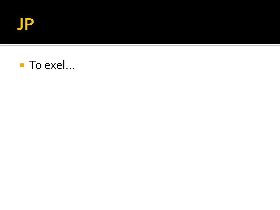  To exel…