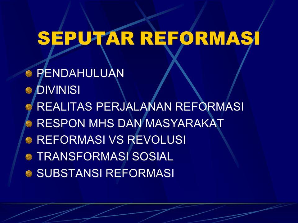 PENDAHULUAN Sudah menjadi pendapat Umum, bahwa presiden Suharoto turun atas desakan gerakan Reformasi ( Mhs & Masarakat ) Reformasi juga mendorong perubahan sistem Politik Apakah Reformasi yg sebenarnya ???.
