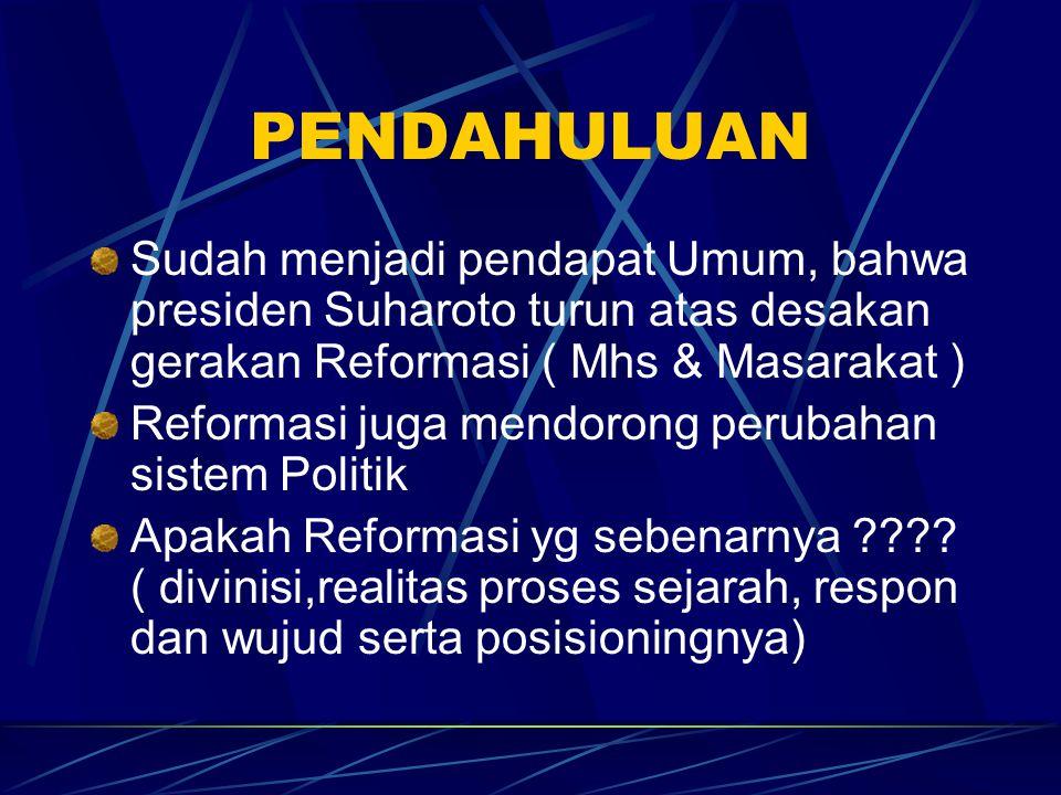 RESPON MHS & MASYARAKAT Reformasi Pembangunan 1.Menerima kenaikan Wapres menjadi Presiden.