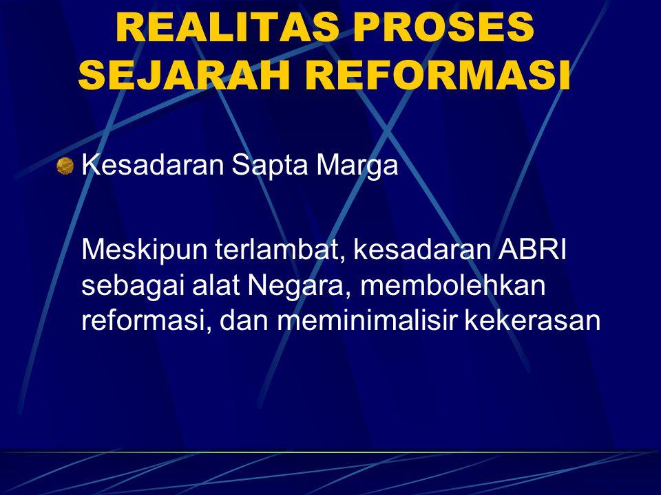REALITAS PROSES SEJARAH REFORMASI Mencuci dg Air Keruh Keinginan Presiden utk memimpin sendiri Gerakan Reformasi Nasional, ditolak mentah, mentah.