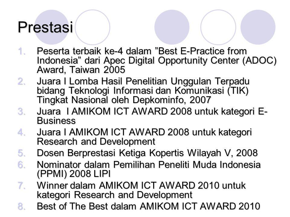 "Prestasi 1.Peserta terbaik ke-4 dalam ""Best E-Practice from Indonesia"" dari Apec Digital Opportunity Center (ADOC) Award, Taiwan 2005 2.Juara I Lomba"