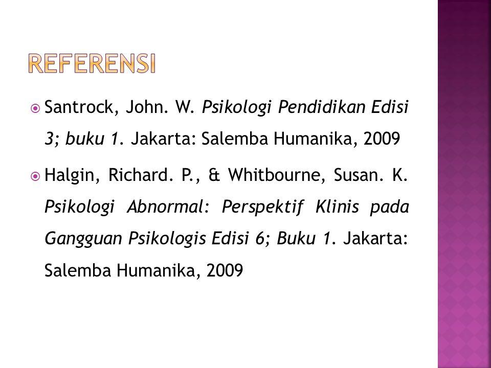 Santrock, John.W. Psikologi Pendidikan Edisi 3; buku 1.