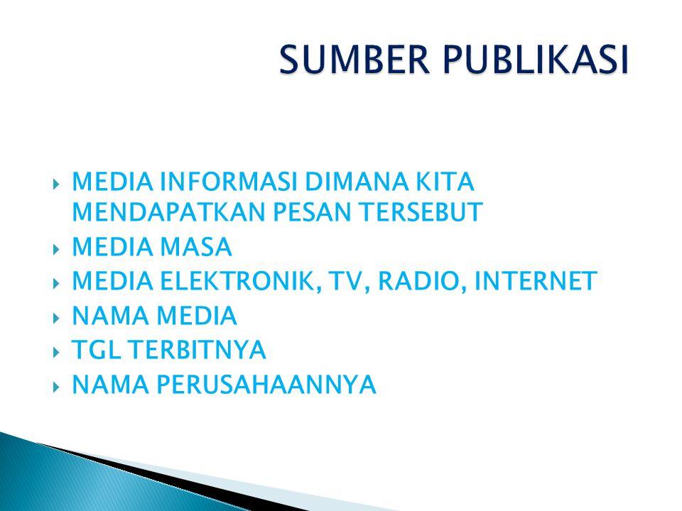  MEDIA INFORMASI DIMANA KITA MENDAPATKAN PESAN TERSEBUT  MEDIA MASA  MEDIA ELEKTRONIK, TV, RADIO, INTERNET  NAMA MEDIA  TGL TERBITNYA  NAMA PERU