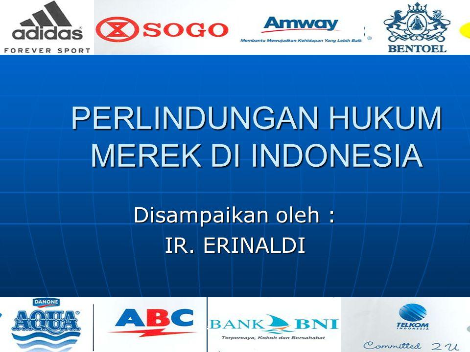 Emawati Junus., SH,MH 1 PERLINDUNGAN HUKUM MEREK DI INDONESIA Disampaikan oleh : IR. ERINALDI