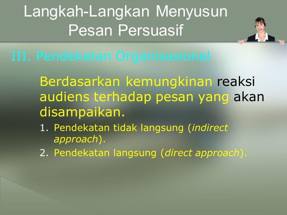 II. Pertimbangan Perbedaan Budaya Membantu dalam memuaskan kebutuhan audiens. Membantu bagaimana audiens memandang Saudara. Langkah-Langkan Menyusun P