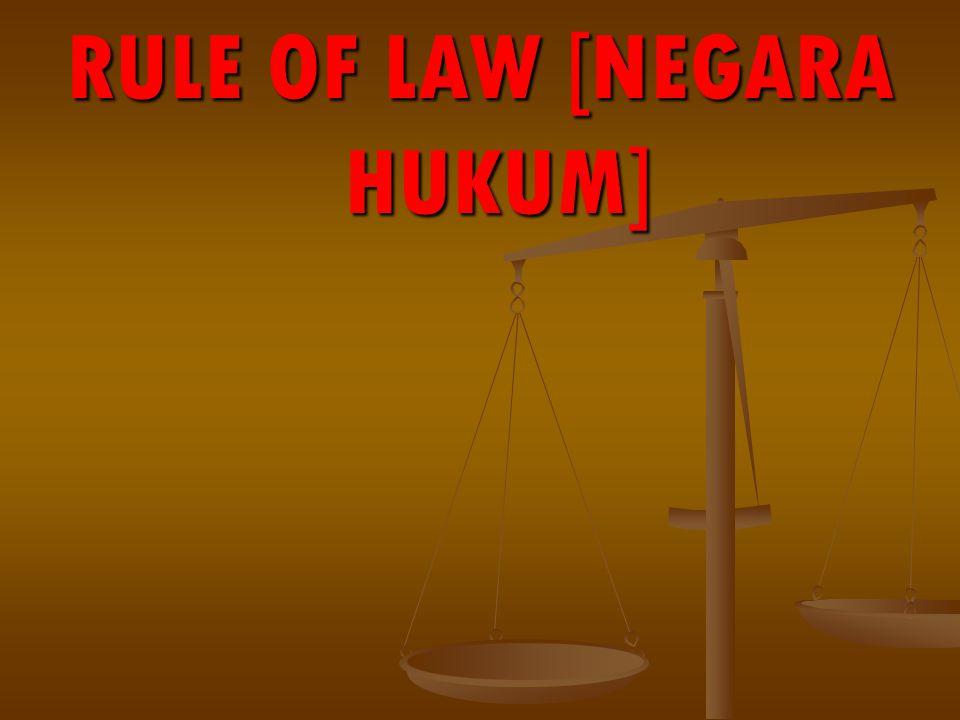 RULE OF LAW [NEGARA HUKUM]