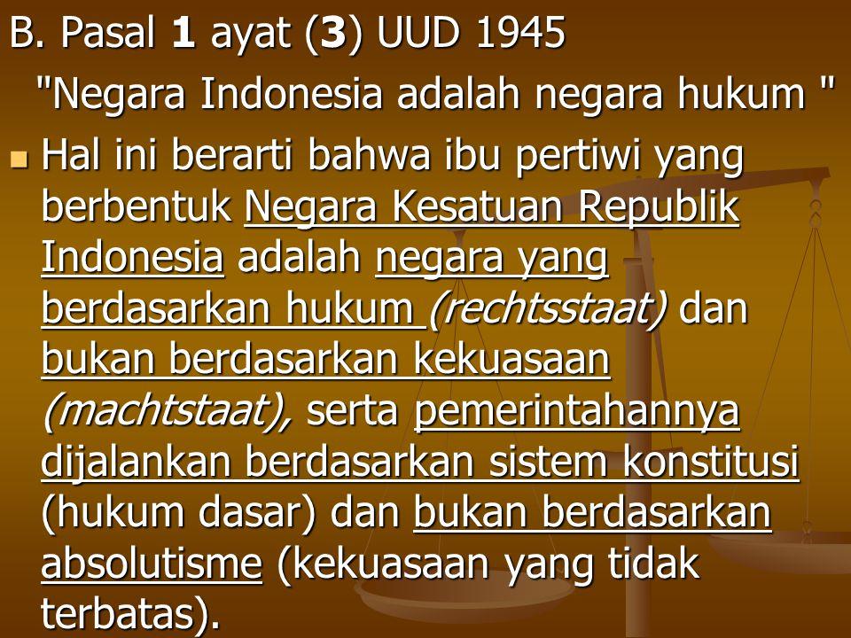 B. Pasal 1 ayat (3) UUD 1945