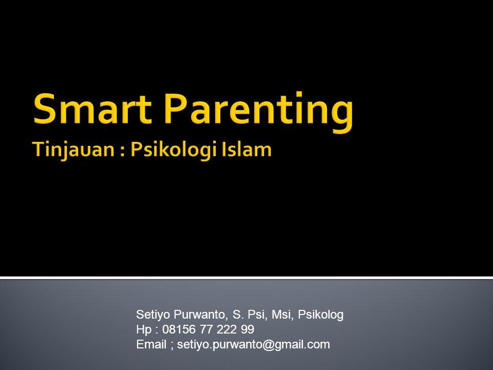  Menunjukkan bahwa keluarga selalu mengawasi mereka dengan sadar dan bijaksana  Menjaga pergaulan  Memberikan kekuatan spiritual  Silaturahmi dengan anak
