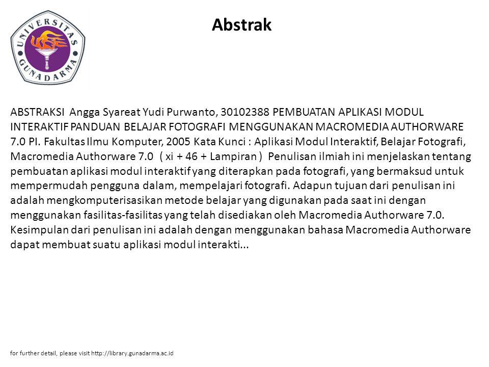 Abstrak ABSTRAKSI Angga Syareat Yudi Purwanto, 30102388 PEMBUATAN APLIKASI MODUL INTERAKTIF PANDUAN BELAJAR FOTOGRAFI MENGGUNAKAN MACROMEDIA AUTHORWARE 7.0 PI.