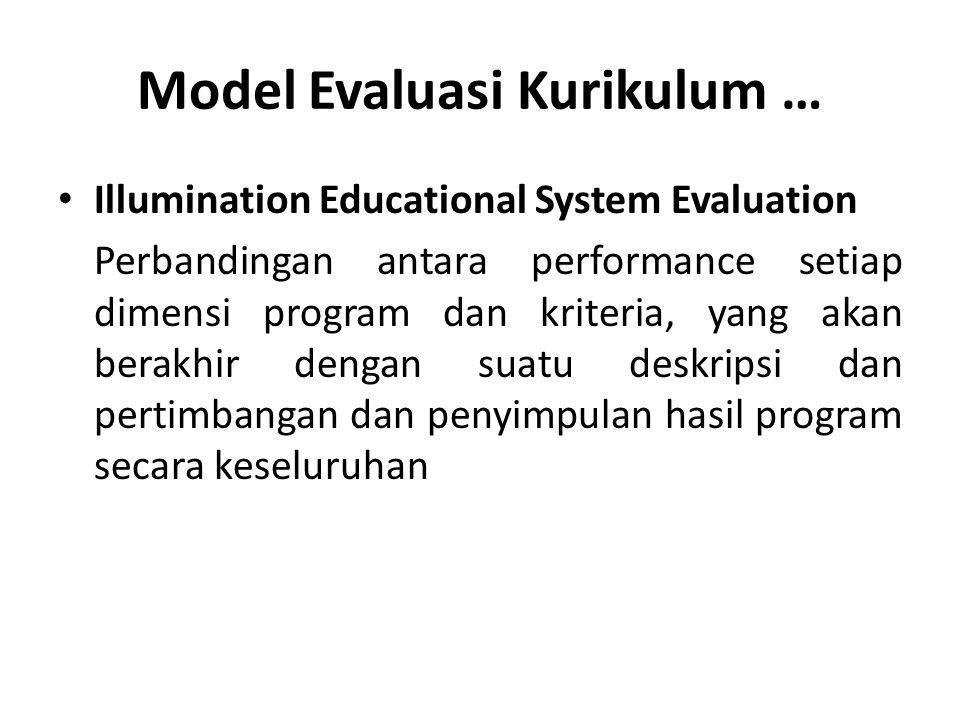Model Evaluasi Kurikulum … Illumination Educational System Evaluation Perbandingan antara performance setiap dimensi program dan kriteria, yang akan b
