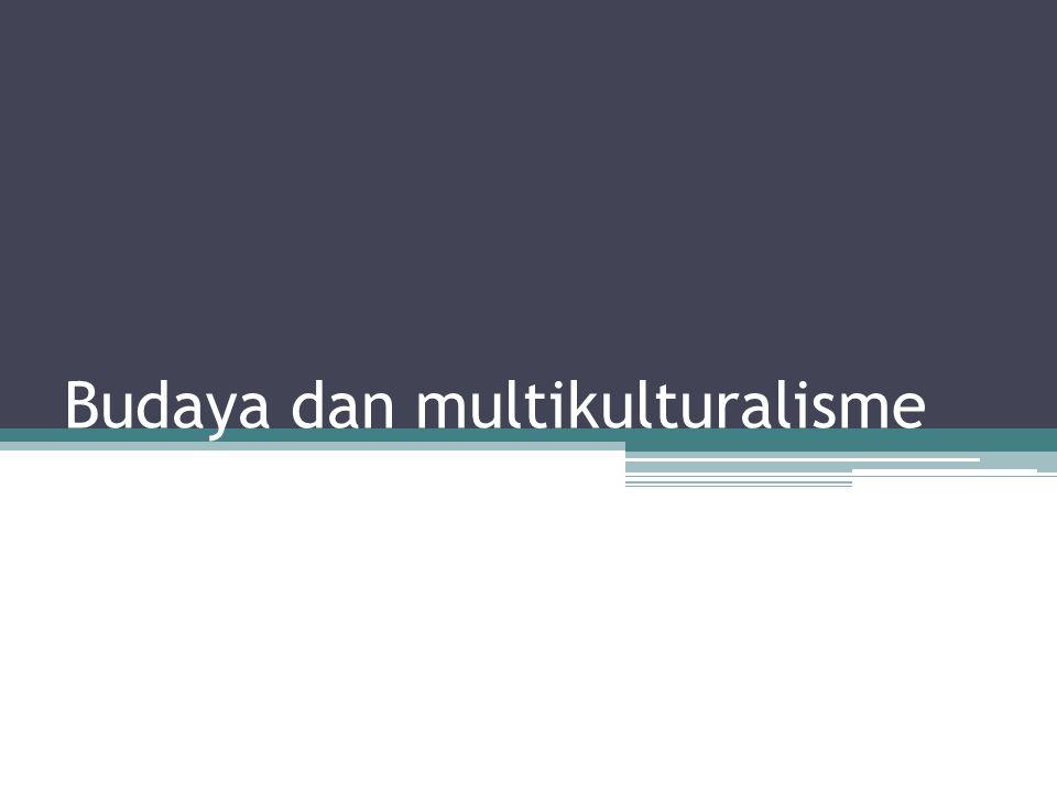 Budaya dan multikulturalisme