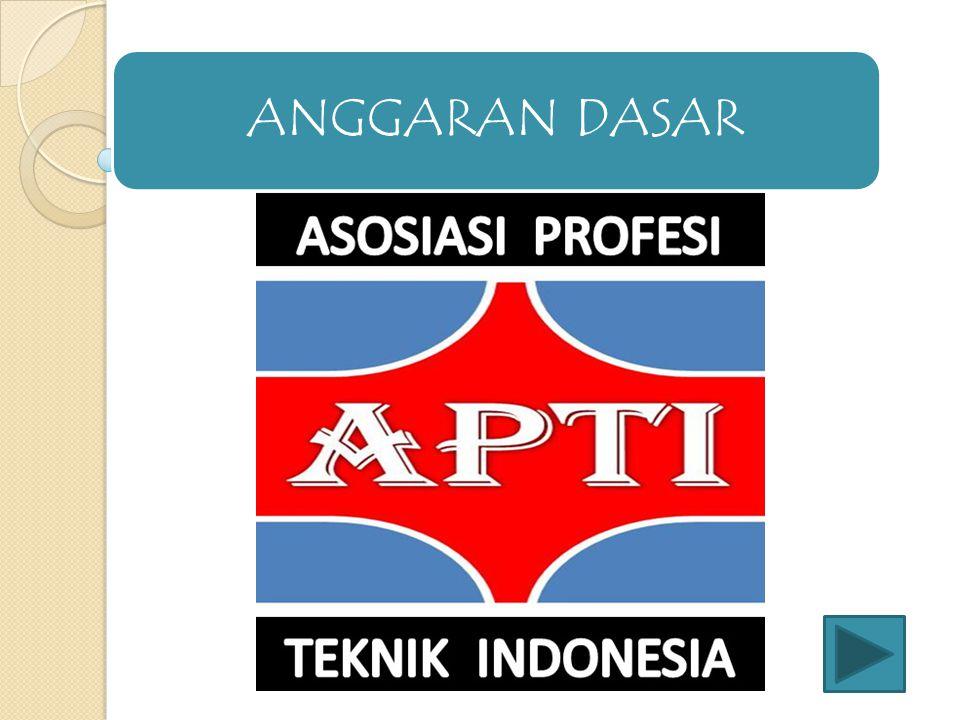 BAB I NAMA, LAMBANG, BENTUK DAN WAKTU Pasal 1 Nama Organisasi ini bernama ASOSIASI PROFESI TEKNIK INDONESIA disingkat APTI, yang selanjutnya dalam Anggaran Dasar ini disebut APTI