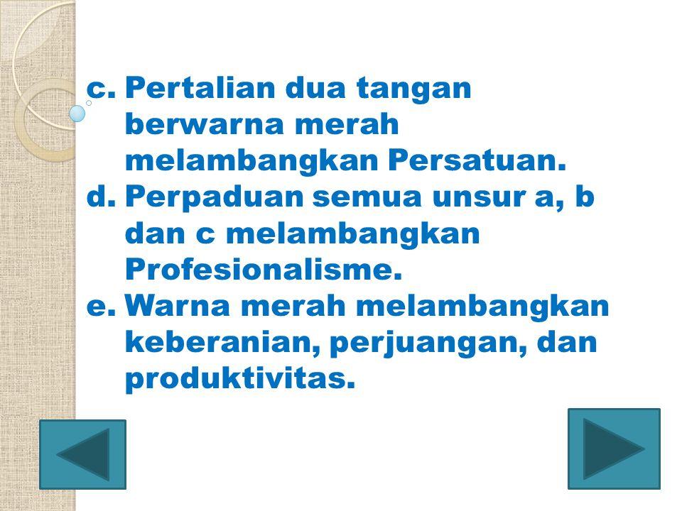 f.Warna biru melambangkan profesional, dipercaya, komunikatif, stabil dan sebagai simbul Teknik.