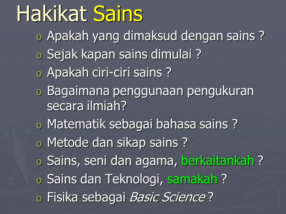 Hakikat Sains Hakikat Sains o Apakah yang dimaksud dengan sains .
