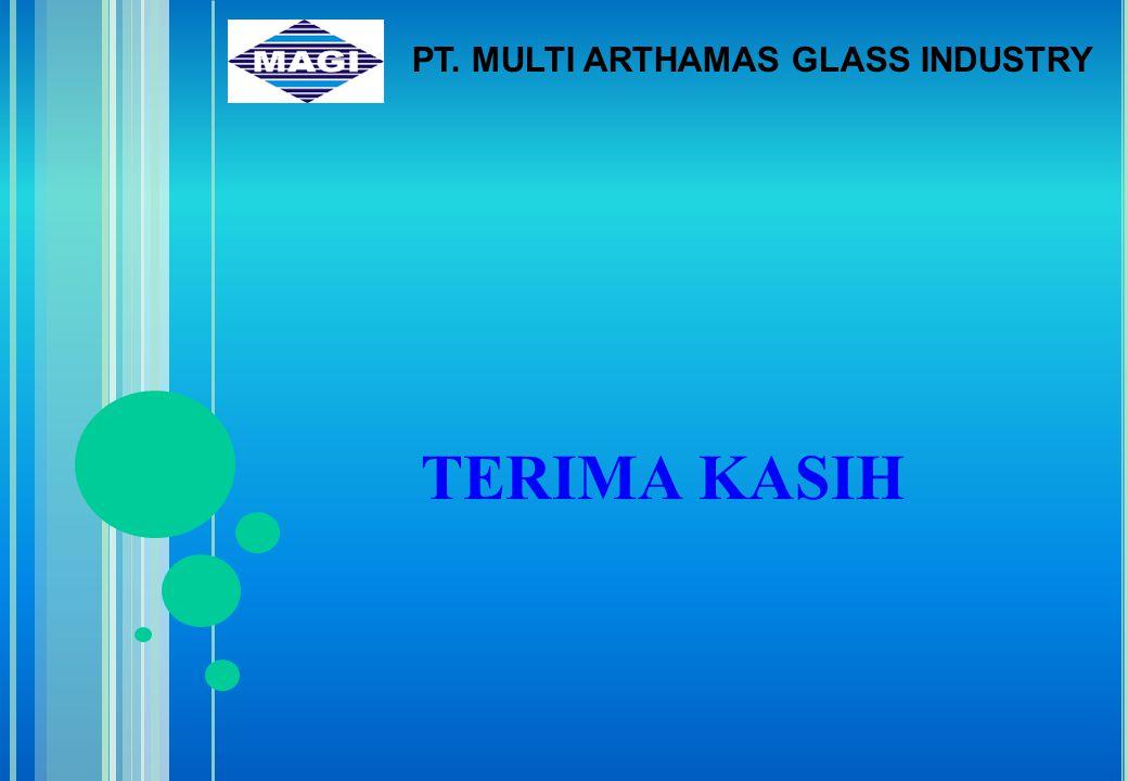 TERIMA KASIH PT. MULTI ARTHAMAS GLASS INDUSTRY