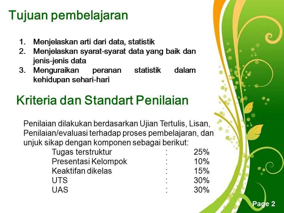 Free Powerpoint Templates Page 2 Tujuan pembelajaran 1.Menjelaskan arti dari data, statistik 2.Menjelaskan syarat-syarat data yang baik dan jenis-jeni