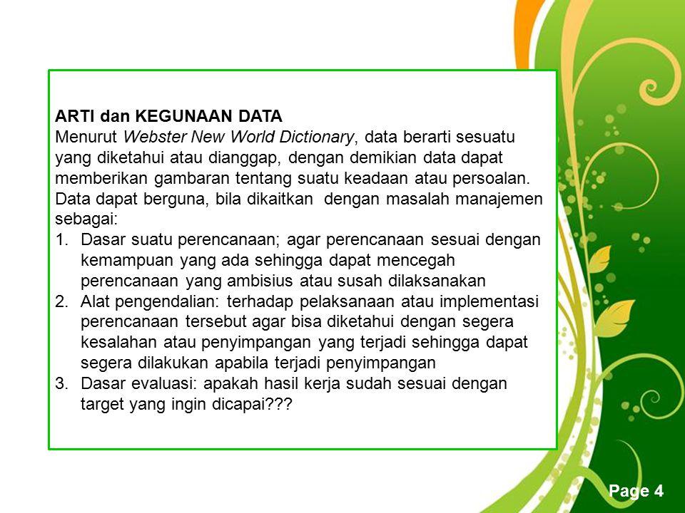 Free Powerpoint Templates Page 4 ARTI dan KEGUNAAN DATA Menurut Webster New World Dictionary, data berarti sesuatu yang diketahui atau dianggap, denga