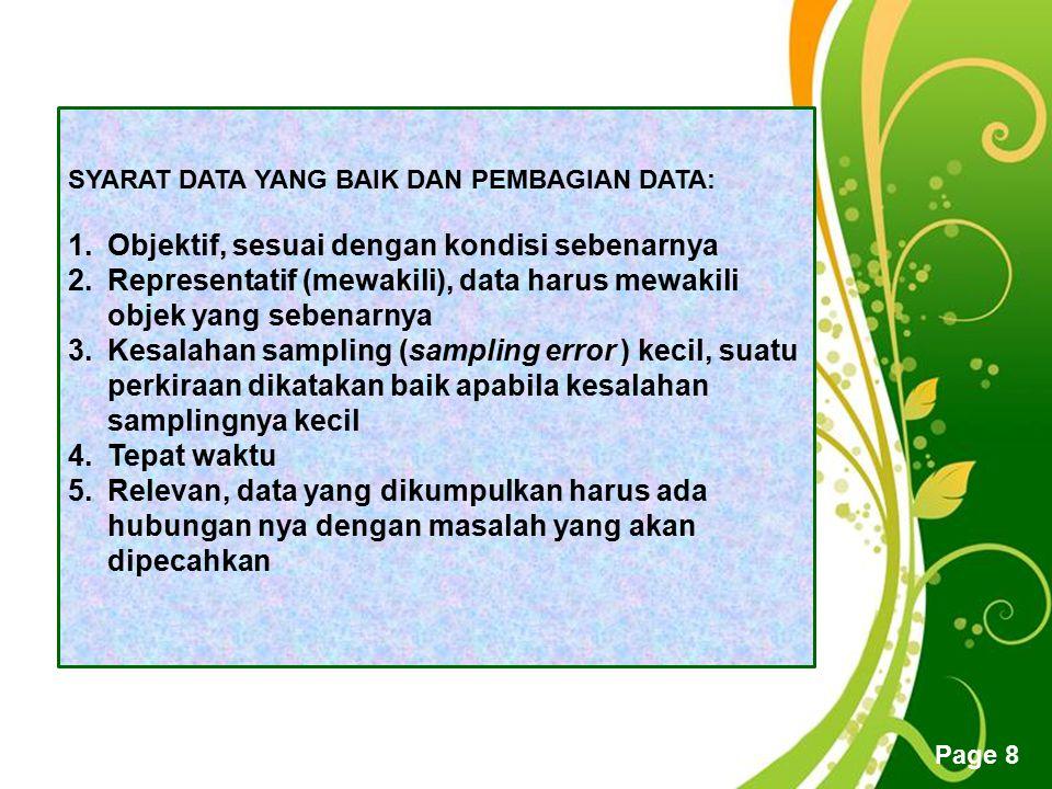 Free Powerpoint Templates Page 8 SYARAT DATA YANG BAIK DAN PEMBAGIAN DATA: 1.Objektif, sesuai dengan kondisi sebenarnya 2.Representatif (mewakili), da