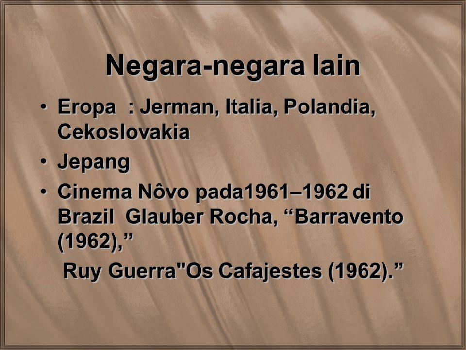 "Negara-negara lain Eropa : Jerman, Italia, Polandia, Cekoslovakia Jepang Cinema Nôvo pada1961–1962 di Brazil Glauber Rocha, ""Barravento (1962),"" Ruy G"