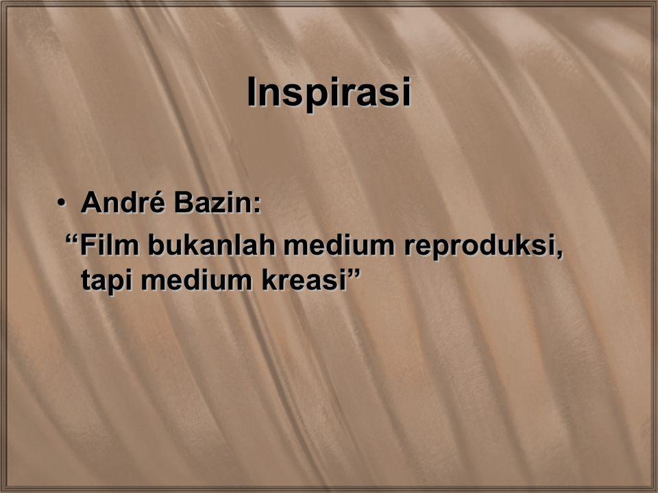 "Inspirasi André Bazin: ""Film bukanlah medium reproduksi, tapi medium kreasi"" André Bazin: ""Film bukanlah medium reproduksi, tapi medium kreasi"""