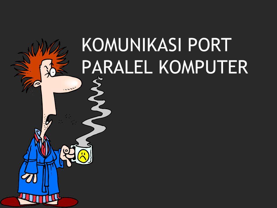 KOMUNIKASI PORT PARALEL KOMPUTER