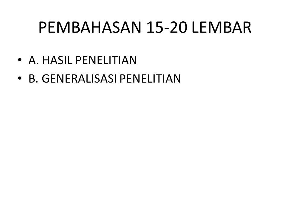 PEMBAHASAN 15-20 LEMBAR A. HASIL PENELITIAN B. GENERALISASI PENELITIAN