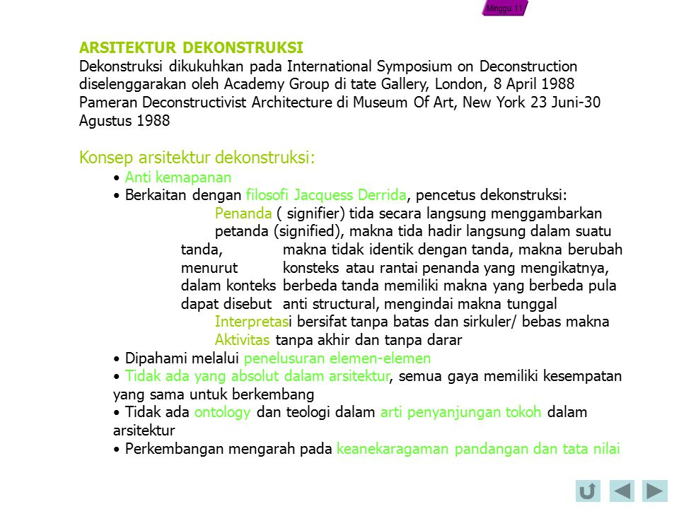 ARSITEKTUR DEKONSTRUKSI Dekonstruksi dikukuhkan pada International Symposium on Deconstruction diselenggarakan oleh Academy Group di tate Gallery, Lon