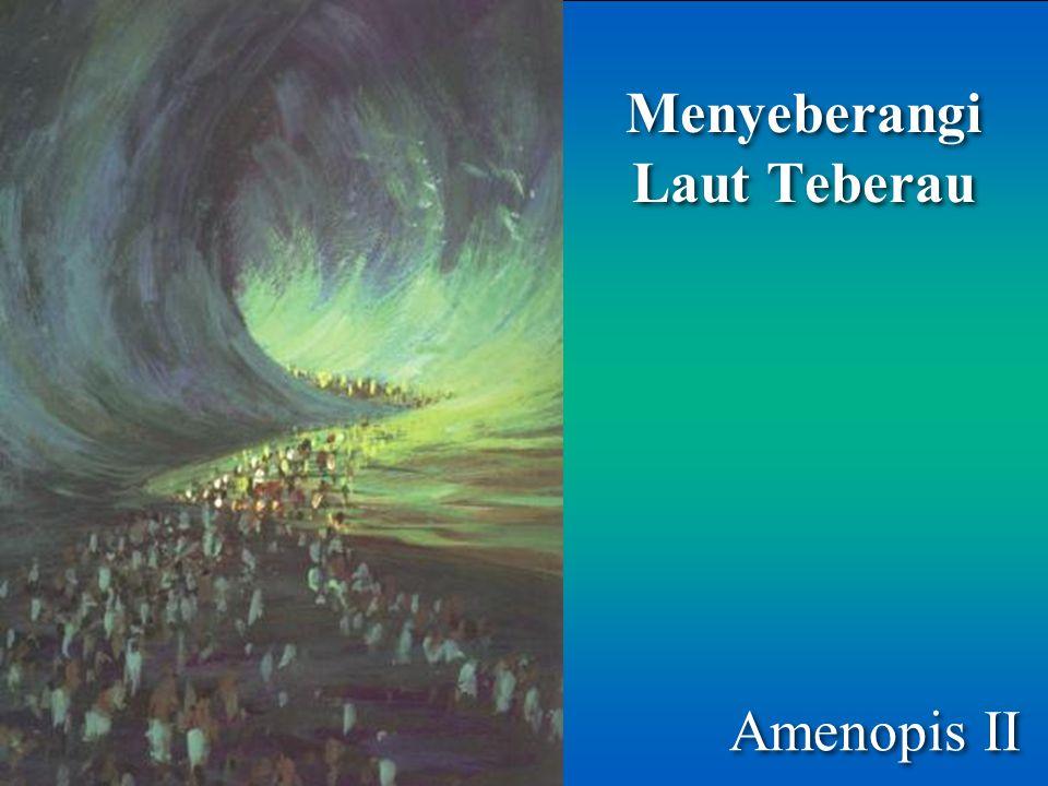Amenopis II Menyeberangi Laut Teberau