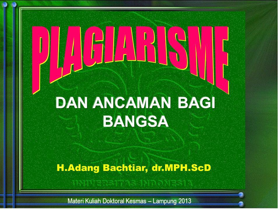 H.Adang Bachtiar, dr.MPH.ScD Materi Kuliah Doktoral Kesmas – Lampung 2013