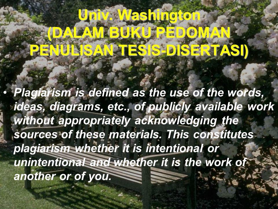 DALAM PEDOMAN TESIS Salah satu PS di FKM Plagiat adalah kegiatan pencurian karya intelektual, baik berupa ucapan, tulisan, maupun media lain....