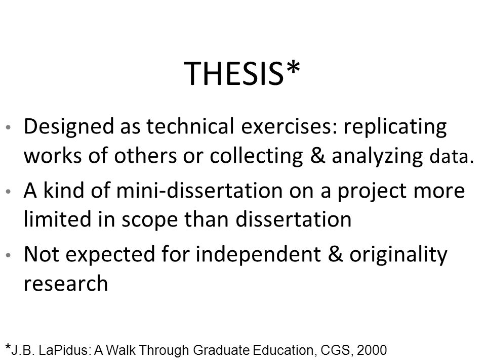 THESIS* Designed as technical exercises: replicating works of others or collecting & analyzing data.