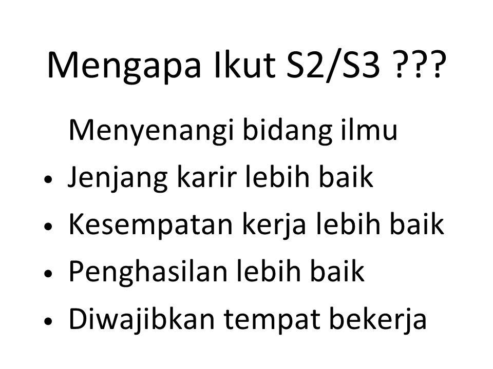 Mengapa Ikut S2/S3 .