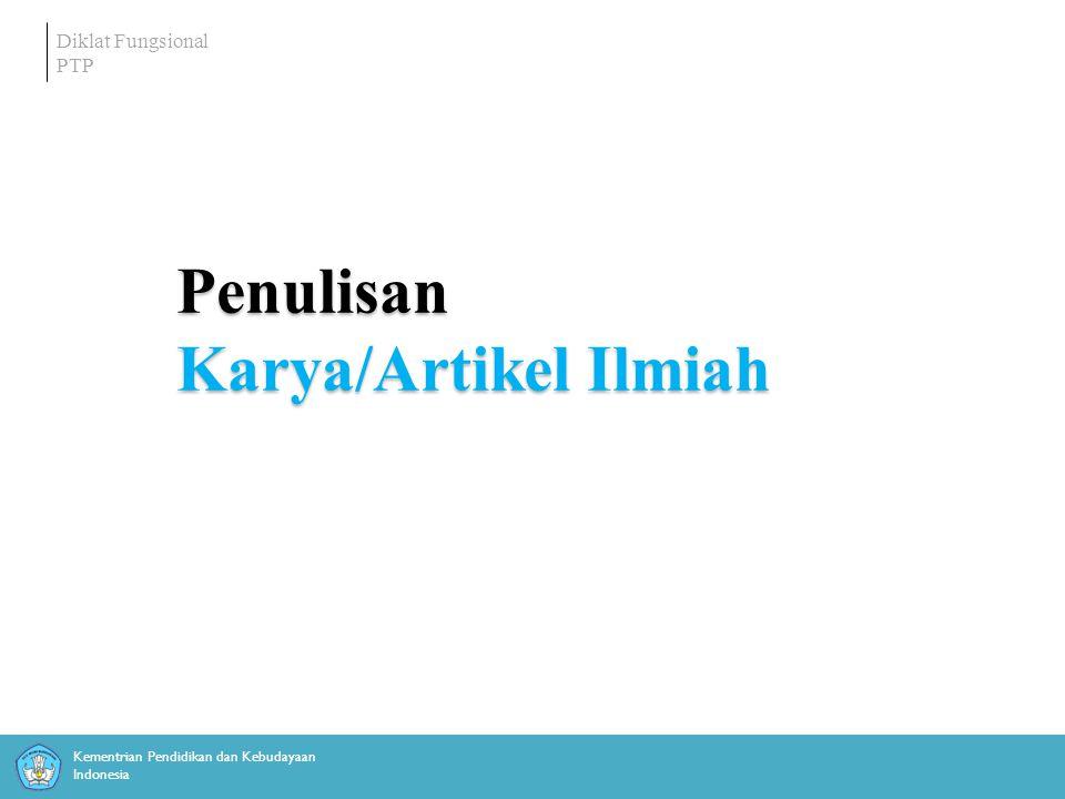 Kementrian Pendidikan dan Kebudayaan Indonesia Diklat Fungsional PTP Penulisan Karya/Artikel Ilmiah