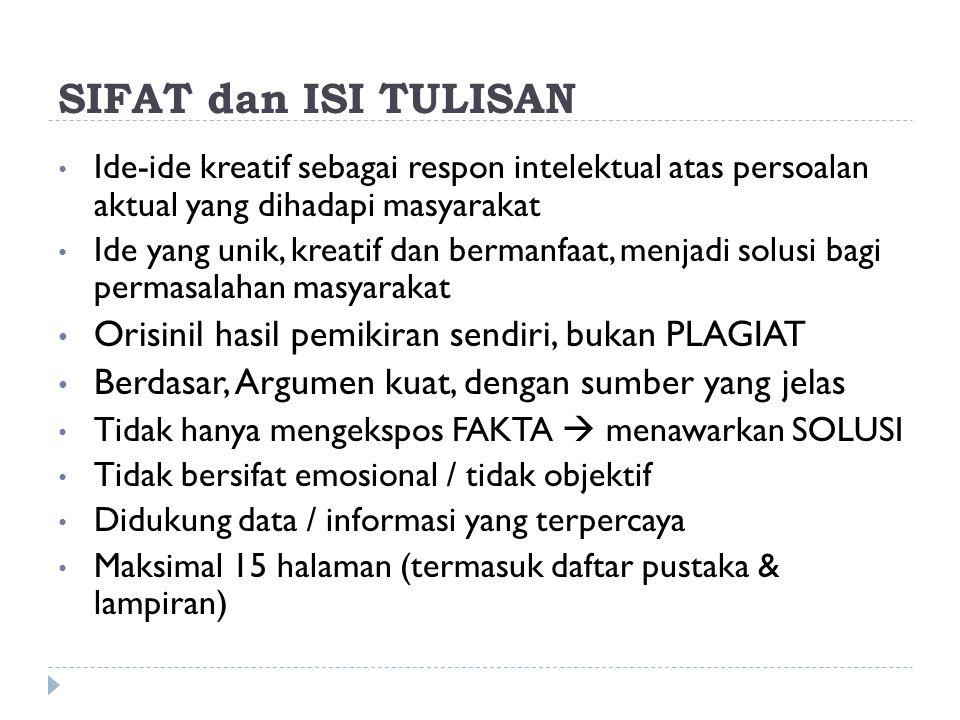 SIFAT dan ISI TULISAN 2) Logis dan Sistematis a) Tiap langkah penulisan dirancang secara sistematis dan runtut.
