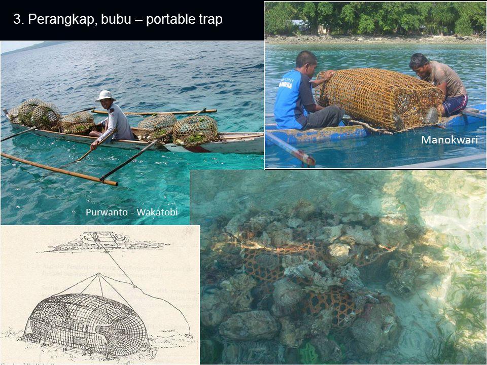 3. Perangkap, bubu – portable trap Manokwari Purwanto - Wakatobi