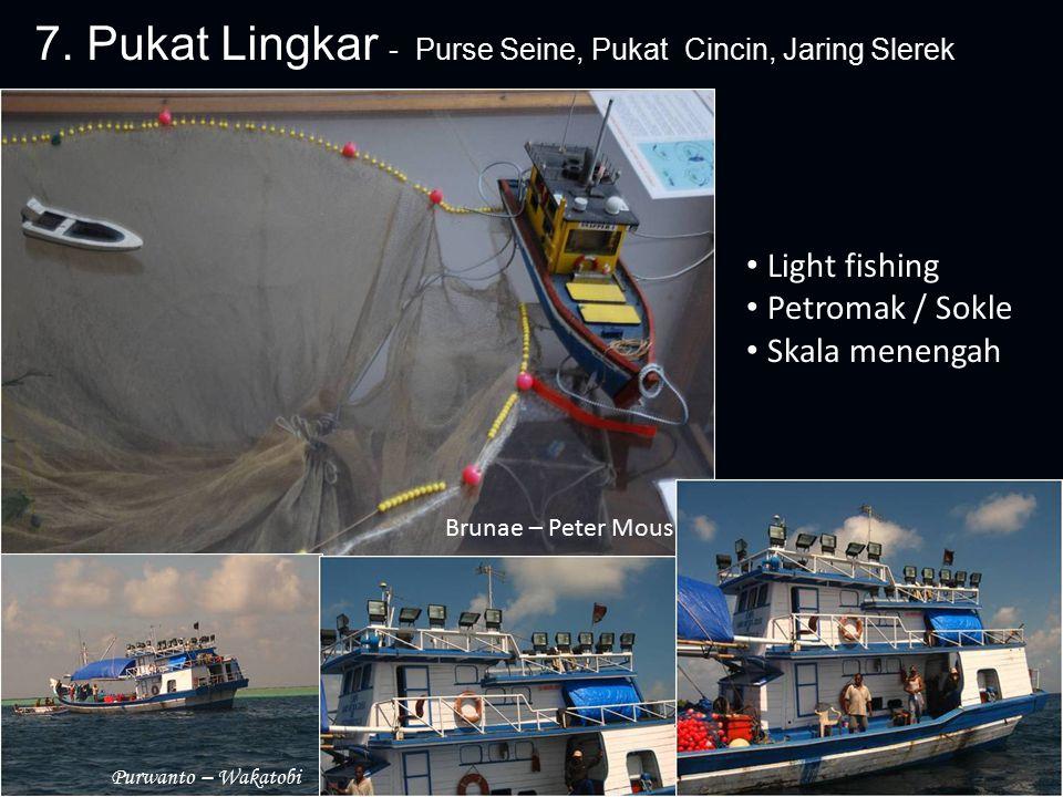 7. Pukat Lingkar - Purse Seine, Pukat Cincin, Jaring Slerek Light fishing Petromak / Sokle Skala menengah Brunae – Peter Mous Purwanto – Wakatobi