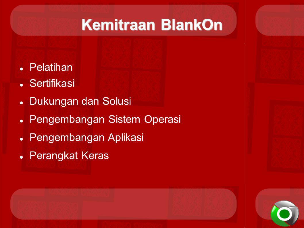 Kemitraan BlankOn Pelatihan Sertifikasi Dukungan dan Solusi Pengembangan Sistem Operasi Pengembangan Aplikasi Perangkat Keras