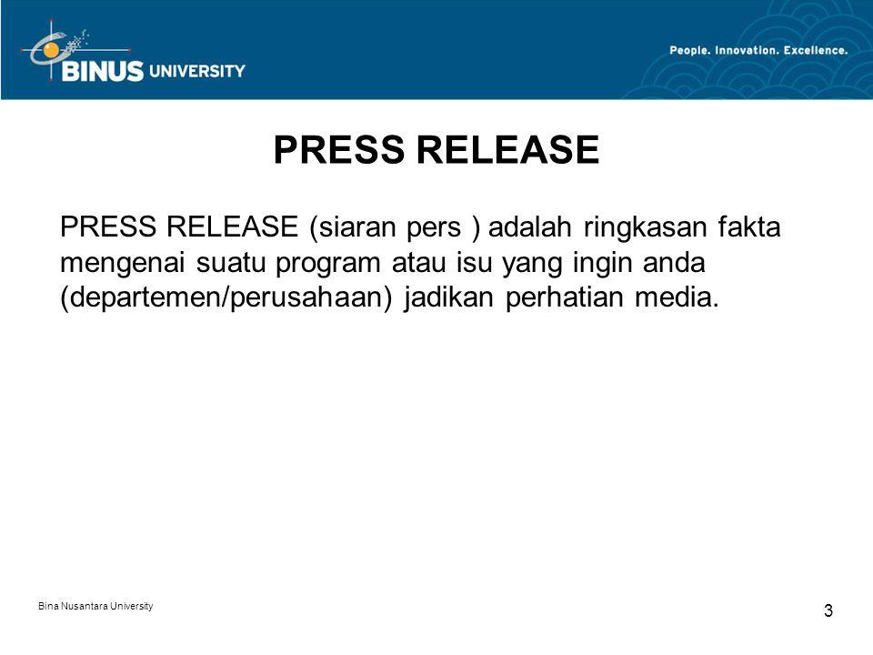 PRESS RELEASE PRESS RELEASE (siaran pers ) adalah ringkasan fakta mengenai suatu program atau isu yang ingin anda (departemen/perusahaan) jadikan perhatian media.