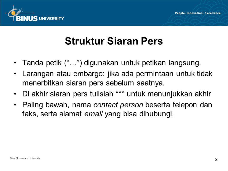 Struktur Siaran Pers Tanda petik ( … ) digunakan untuk petikan langsung.