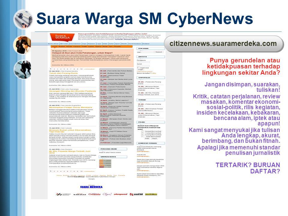 Suara Warga SM CyberNews Punya gerundelan atau ketidakpuasan terhadap lingkungan sekitar Anda? Jangan disimpan, suarakan, tuliskan! Kritik, catatan pe